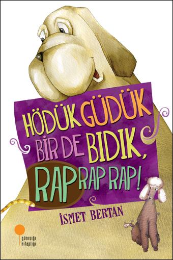 Hödük, Güdük, Bir de Bıdık, <br>Rap Rap Rap!